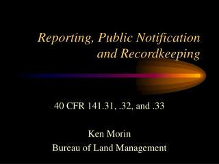 Reporting, Public Notification and Recordkeeping