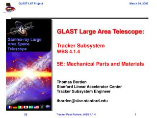 GLAST Large Area Telescope: Tracker Subsystem WBS 4.1.4 5E: Mechanical Parts and Materials