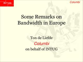 Some Remarks on Bandwidth in Europe