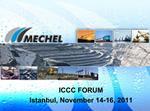 ICCC FORUM Istanbul, November 14-16, 2011