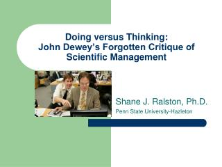 Doing versus Thinking:  John Dewey's Forgotten Critique of Scientific Management