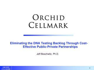Eliminating the DNA Testing Backlog Through Cost-Effective Public-Private Partnerships