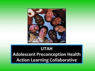 UTAH Adolescent Preconception Health Action Learning Collaborative