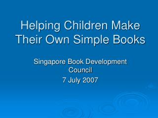 Helping Children Make  Their Own Simple Books