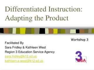 Differentiated Instruction: Adapting the Product