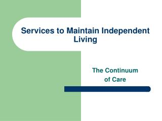 Services to Maintain Independent Living