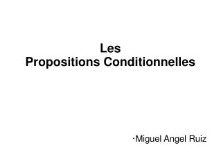 Les  Propositions Conditionnelles