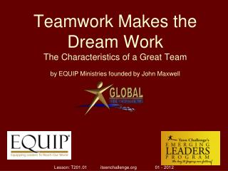 Teamwork Makes the Dream Work The Characteristics of a Great Team