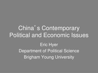 China ' s Contemporary  Political and Economic Issues