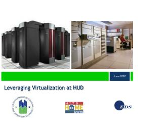 Leveraging Virtualization at HUD