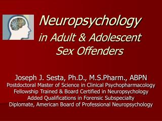 Neuropsychology in Adult & Adolescent  	Sex Offenders