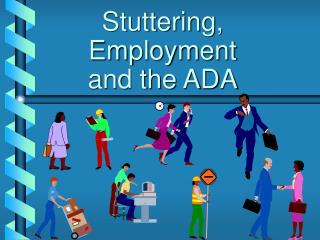Stuttering, Employment  and the ADA