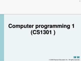 Computer programming 1 ( CS1301  )