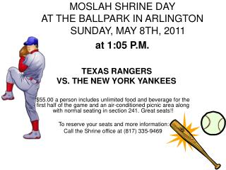 MOSLAH SHRINE DAY  AT THE BALLPARK IN ARLINGTON      SUNDAY, MAY 8TH, 2011  at 1:05 P.M.