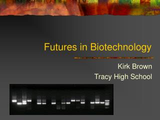Futures in Biotechnology