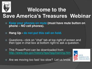 Welcome to the  Save America s Treasures  Webinar