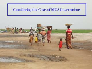 Considering the Costs of MUS Interventions