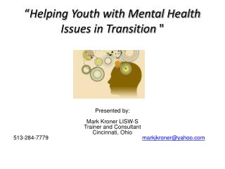 """ Helping Youth with Mental Health Issues in Transition  """