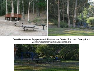 Considerations for Equipment Additions to the Current Tot Lot at Quarry Park