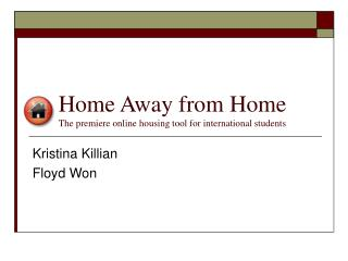 Home Away from Home The premiere online housing tool for international students