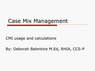 Case Mix Management