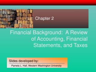 Financial Background:  A Review of Accounting, Financial Statements, and Taxes