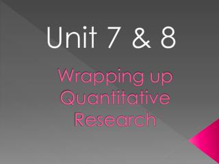 Wrapping up Quantitative Research