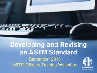 Developing and Revising an ASTM Standard