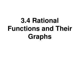 3.4 Rational Functions and Their Graphs