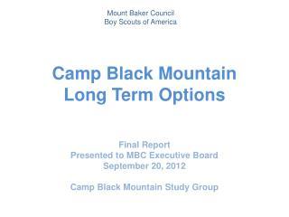 Camp Black Mountain Long Term Options