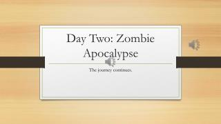 Day Two: Zombie Apocalypse