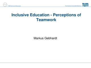 Inclusive Education - Perceptions of Teamwork