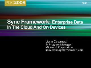 Sync Framework: Enterprise Data In The Cloud And On Devices