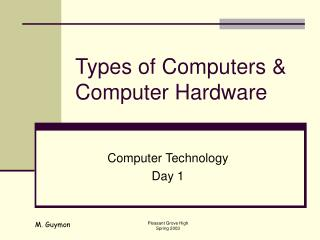 Types of Computers   Computer Hardware