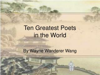 Ten Greatest Poets  in the World