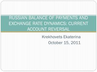 RUSSIAN BALANCE OF PAYMENTS AND EXCHANGE RATE DYNAMICS: CURRENT ACCOUNT REVERSAL