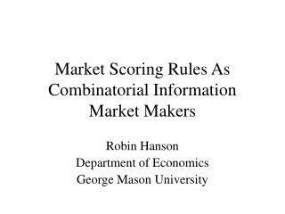 Market Scoring Rules As Combinatorial Information Market Makers