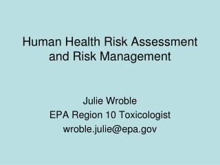 Human Health Risk Assessment and Risk Management