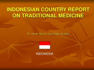 INDONESIAN COUNTRY REPORT ON TRADITIONAL MEDICINE