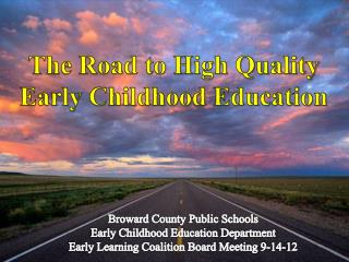 The Road to High Quality Early Childhood Education