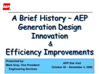 A Brief History – AEP Generation Design Innovation & Efficiency Improvements