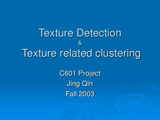 Texture Detection  &  Texture related clustering