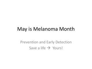 May is Melanoma Month