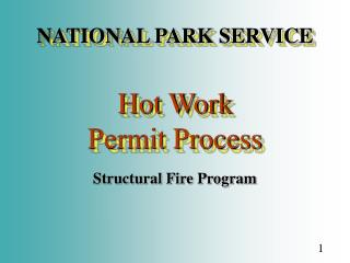 NATIONAL PARK SERVICE Hot Work  Permit Process
