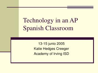 Technology in an AP Spanish Classroom