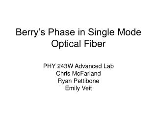 Berry's Phase in Single Mode  Optical Fiber