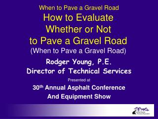 How to Evaluate Whether or Not to Pave a Gravel Road (When to Pave a Gravel Road)