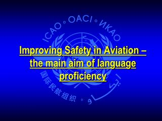 Improving Safety in Aviation –  the main aim of language proficiency