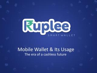 The era of a cashless future: Mobile Wallet
