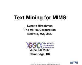 Lynette Hirschman The MITRE Corporation Bedford, MA, USA  June 6-8, 2007 Cambridge, UK